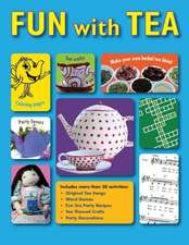 Fun with Tea:  Activities for Tea Loving Adults to Share with Their Favorite Young Sippers.