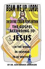 The Gospel According to Jesus in the Words He Inspired to Be Written