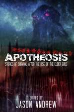 Apotheosis:  Stories of Human Survival After the Rise of the Elder Gods