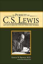 In Pursuit of C. S. Lewis:  Adventures in Collecting His Works