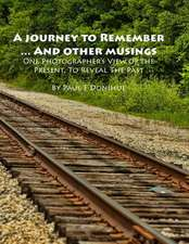 A Journey to Remember ... and Other Musings