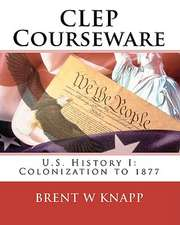 CLEP Courseware:  Colonization to 1877