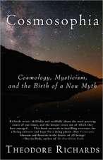 Cosmosophia: Cosmology, Mysticism, and the Birth of a New Myth