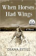 When Horses Had Wings:  A Tracy Eaton Mystery