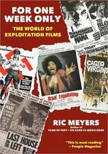 For One Week Only:  The World of Exploitation Films