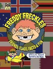 Freddy Freckles:  Friends, Flags, Facts & Fun