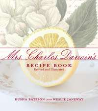 Mrs. Charles Darwin's Recipe Book: Revived and Illustrated