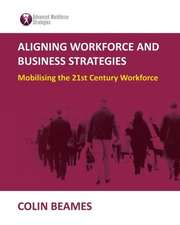 Aligning Workforce and Business Strategies