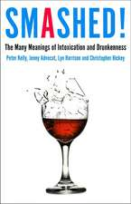 Smashed!: The Many Meanings of Intoxication & Drunkenness