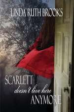 Scarlett Doesn't Live Here Anymore