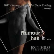 2012 Okanagan Erotic Art Show Catalog:  Rumour Has It ....