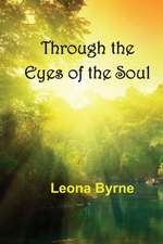 Through the Eyes of the Soul:  A Collection of Spiritual Awakenings