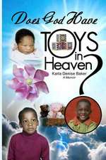 Does God Have Toys in Heaven?