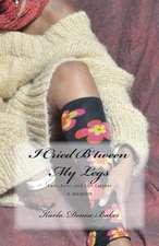 I Cried B'Tween My Legs