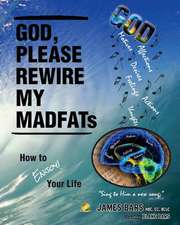 God, Please Rewire My Madfats