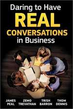 Daring to Have Real Conversations in Business:  The Power of Positive Intention