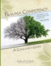 Trauma Competency:  A Clinician's Guide