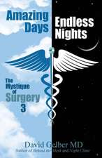 Amazing Days, Endless Nights: The Mystique of Surgery3
