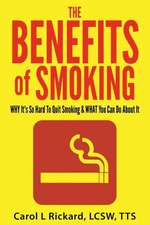 The Benefits of Smoking:  Harnessing the Power of Words