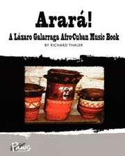 Arara!:  A Lazaro Galarraga Afro-Cuban Music Book