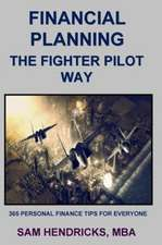 Financial Planning the Fighter Pilot Way:  Your Comprehensive Guide to Playing Fantasy Football (2nd Edition)