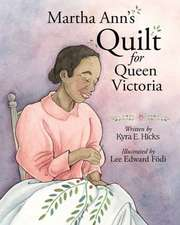 Martha Ann's Quilt for Queen Victoria:  Survey, Sites, and a Half-Dozen Art Quilt Blocks