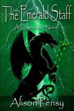 The Emerald Staff:  Custodian Novel # 2