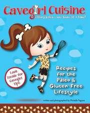 Cavegirl Cuisine:  Eating Paleo One Bone at a Time