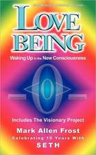 Love Being - Waking Up in the New Consciousness