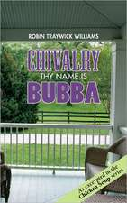 Chivalry - Thy Name Is Bubba:  The Land, the Family, the Legend