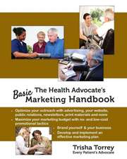 The Health Advocate's Basic Marketing Handbook:  The 10 Mistakes Every Patient Makes