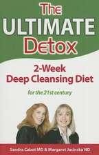 The Ultimate Detox:  2- Week Deep Cleansing Diet