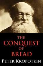The Conquest of Bread:  Finding Joy in Daily Life