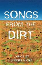 Songs from the Dirt