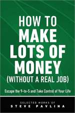 How to Make Lots of Money (Without a Real Job) - Escape the 9-To-5 and Take Control of Your Life:  The Tanka Collections of Sanford Goldstein