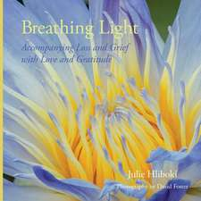 Breathing Light:  Accompanying Loss and Grief with Love and Gratitude