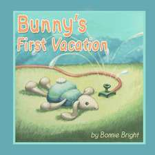 Bunny's First Vacation