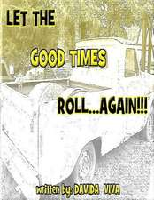 Let the Good Times Roll...Again
