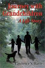 Journey with Grandchildren:  A Life Story
