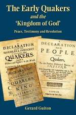 The Early Quakers and 'The Kingdom of God'