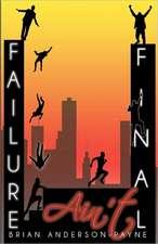Failure Ain't Final:  Its Not the End; Its Where You Begin Again!