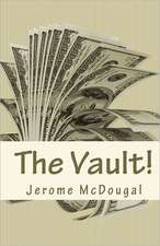 The Vault!:  How to Attain It, Keep It and Pass It Along