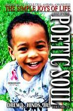 Poetic Soul:  The Simple Joys of Life / A Book of Poems