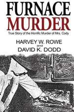 Furnace Murder:  True Story of the Horrific Murder of Mrs. Cody