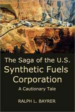 The Saga of the U.S. Synthetic Fuels Corporation