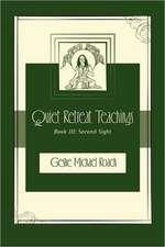 Second Sight:  Quiet Retreat Teachings Book 3