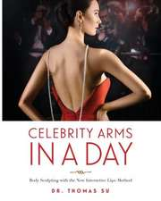 Celebrity Arms in a Day:  Body Sculpting with the New Interactive Lipo Method