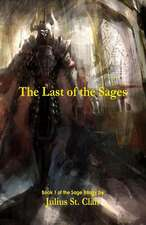 The Last of the Sages (Book 1 of the Sage Saga)
