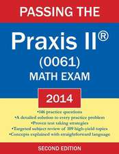 Passing the Praxis II (R) (0061) Math Exam 2014