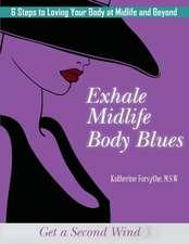 Exhale Midlife Body Blues